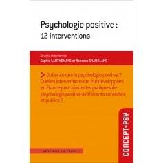 Psychologie positive : 12 interventions