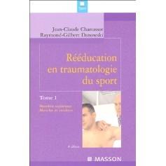 Rééducation en traumatologie du sport, tome 1