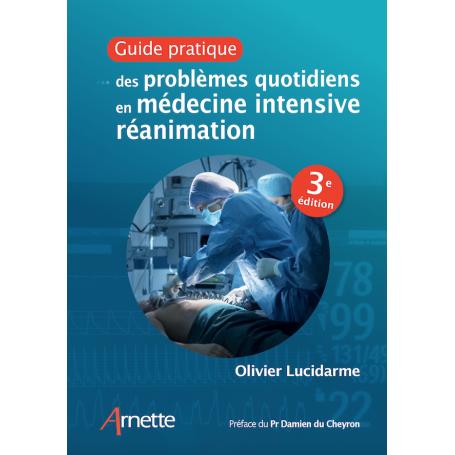 Guide pratique des problèmes quotidiens en médecine intensive, réanimation
