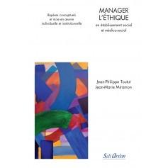 Manager l'éthique en établissement social et médico-social