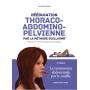 Rééducation thoraco-abdomino-pelvienne