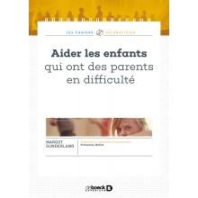 Aider les enfants qui ont des parents en difficulté