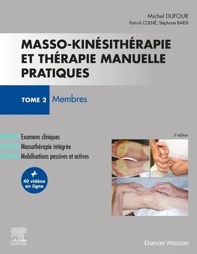 Masso-kinésithérapie et thérapie manuelle pratiques, tome 2