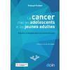 Le cancer chez les adolescents et les jeunes adultes