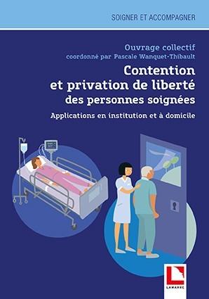 Contention et privation de liberté des personnes soignées