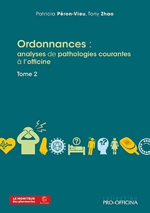 Ordonnances : analyse de pathologies courantes à l'officine, tome 2