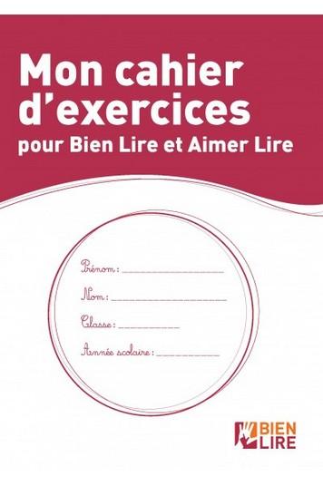Bien lire et aimer lire : cahier d'exercices