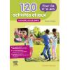120 activités et jeux pour les 0-6 ans