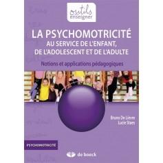La psychomotricité au service de l'enfant, de l'adolescent et de l'adulte
