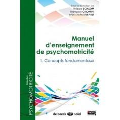 Manuel d'enseignement de psychomotricité, tome 1