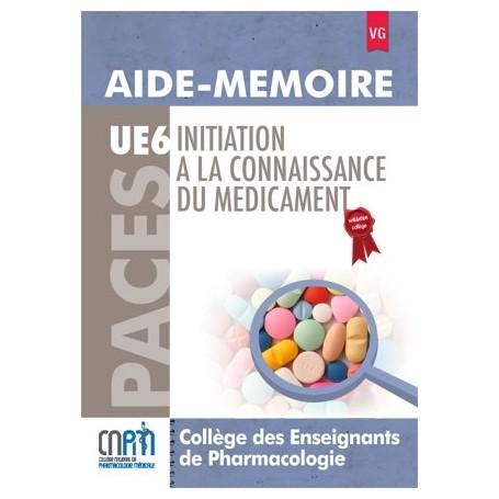 Aide-mémoire initiation à la connaissance du médicament UE6