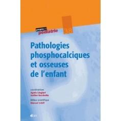 Pathologies phosphocalciques et osseuses de l'enfant