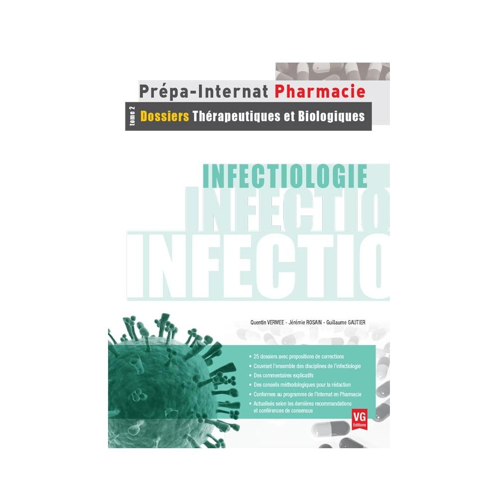Infectiologie, tome 2 : dossiers thérapeutiques et