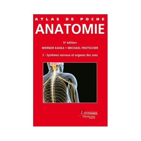 Anatomie, tome 3 : système nerveux et organes des sens
