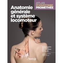 Atlas d'anatomie Prométhée, tome 1 : anatomie générale et système locomoteur