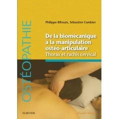 De la biomécanique à la manipulation ostéo-articulaire : thorax et rachis cervical