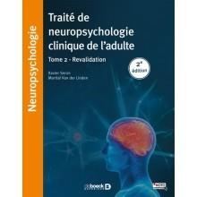 Traité de neuropsychologie de l'adulte, tome 2