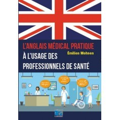 L'anglais médical pratique à l'usage des professionnels de santé