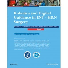 Rapport SFORL 2017 : robotics and digital guidance in ENT - H&N surgery