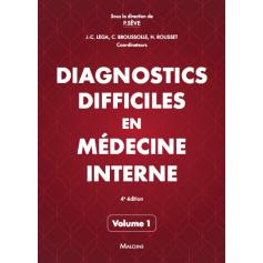 Diagnostics difficiles en médecine interne, volume 1