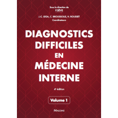 Diagnostics difficiles en médecine interne, tome 1