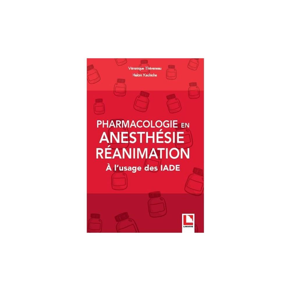 pharmacologie en anesth u00e9sie  r u00e9animation  u00e0 l u0026 39 usage des