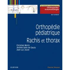 Orthopédie pédiatrique : rachis et thorax