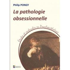 La pathologie obsessionnelle