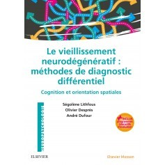 Le vieillissement neurodégénératif : méthodes de diagnostic différentiel