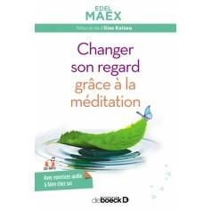 Changer son regard grâce à la méditation