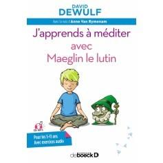 J'apprends à méditer avec Maeglin le lutin