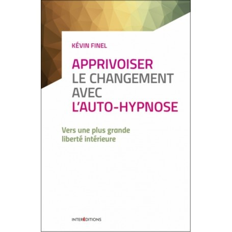 Apprivoiser le changement avec l'auto-hypnose