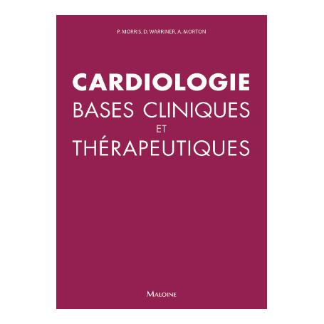 Cardiologie : bases cliniques et thérapeutiques