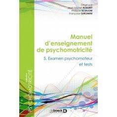 Manuel d'enseignement de psychomotricité, tome 5