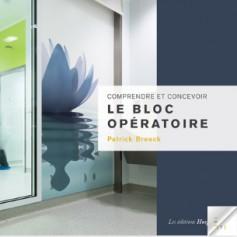 Comprendre et concevoir le bloc opératoire