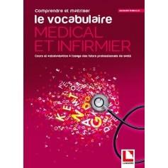 Comprendre et maîtriser le vocabulaire médical et infirmier