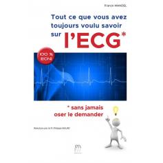 Tout ce que vous avez toujours voulu savoir sur l'ECG